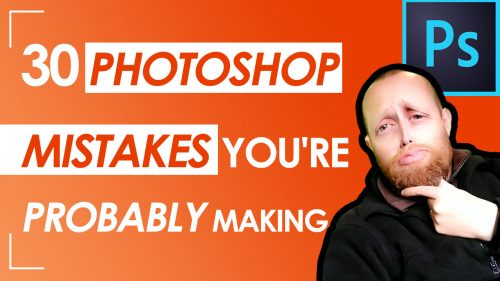 Read more about the article 30 Photoshop Mistakes You're Probably Making